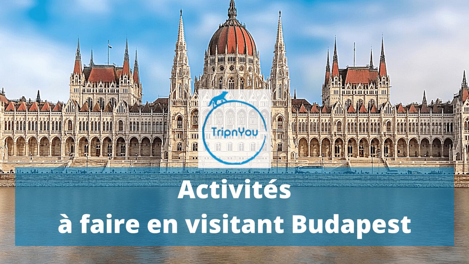 Activités à faire en visitant Budapest