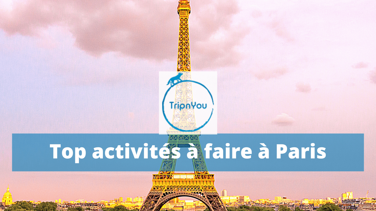 Top activités à faire à Paris